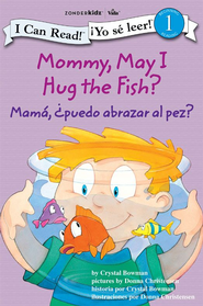 Mommy, May I Hug the Fish? / Mama: Puedo abrazar al pez?: Biblical Values - eBook  -     By: Crystal Bowman     Illustrated By: Donna Christensen