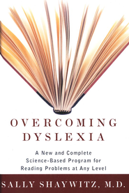 Overcoming Dyslexia  -              By: Sally Shaywitz M.D.