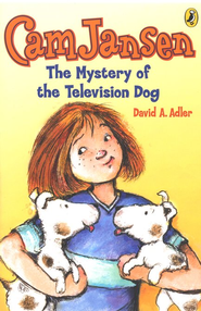 Cam Jansen #4: Mystery of the Television Dog  -     By: David A. Adler     Illustrated By: Susanna Natti
