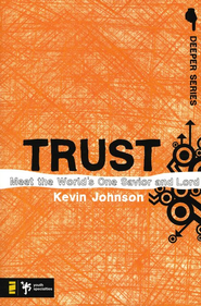 Trust: Meet the World's One Savior and Lord - eBook  -     By: Kevin Johnson