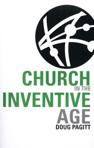 Church in the Inventive Age   -     By: Doug Pagitt