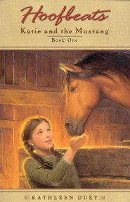 Hoofbeats: Katie and the Mustang, Book 1   -     By: Kathleen Duey
