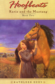 Hoofbeats: Katie and the Mustang, Book 2   -              By: Kathleen Duey