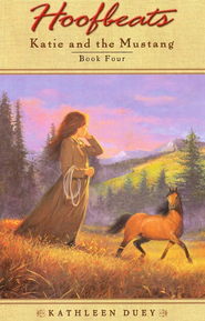 Hoofbeats: Katie and the Mustang, Book 4   -     By: Kathleen Duey
