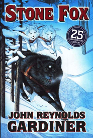 Stone Fox   -              By: John Reynolds Gardiner                   Illustrated By: Marcia Sewall
