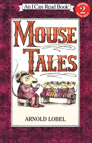 Mouse Tales, An I Can Read Book   -     By: Arnold Lobel