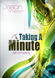 Taking a Minute Devotional - eBook  -     By: Jason Anderson