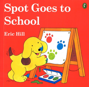 Spot Goes to School, A Lift-the-Flap Book   -     By: Eric Hill
