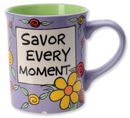 Savor Every Moment Mug  -
