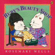 Ruby's Beauty Shop     -     By: Rosemary Wells