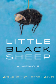 Little Black Sheep: A Memoir - eBook  -     By: Ashley Cleveland