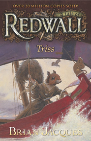 #15: Triss: A Tale of Redwall  -     By: Brian Jacques     Illustrated By: David Elliot
