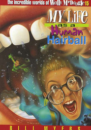 My Life as a Human Hairball: The Incredible Worlds of  Wally McDoogle #15  -     By: Bill Myers