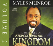 The Messages Of Rediscovering The Kingdom, Vol 2    -     By: Myles Munroe