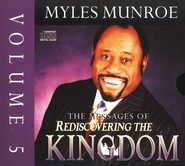 The Messages Of Rediscovering The Kingdom, Vol 5  -     By: Myles Munroe