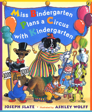 Miss Bindergarten Plans a Circus with Kindergarten  -     By: Joseph Slate