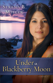 Under a Blackberry Moon  - eBook   -     By: Serena B. Miller