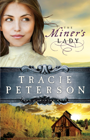 Miner's Lady, The (Land of Shining Water) - eBook  -     By: Tracie Peterson