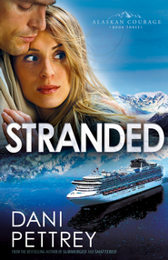Stranded, Alaskan Courage Series #3 -eBook   -     By: Dani Pettrey