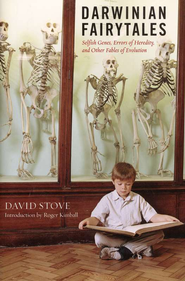 Darwinian Fairytales: Selfish Genes, Errors of Heredity and Other Fables of Evolution  -     By: David Stone