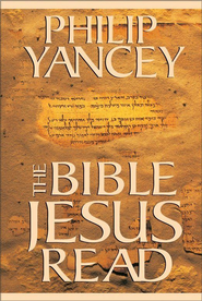 The Bible Jesus Read - eBook  -     By: Philip Yancey