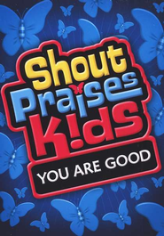 Shout Praises Kids! You Are Good DVD  -