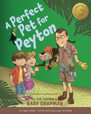 A Perfect Pet for Peyton: A 5 Love Languages Discovery Book  -              By: Gary Chapman, Rick Osborne