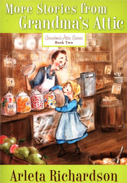 More Stories from Grandma's Attic, repackaged   -     By: Arleta Richardson