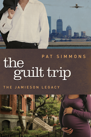 The Guilt Trip, Jamieson Legacy Series #2   -              By: Pat Simmons