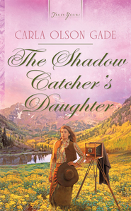 The Shadow Catcher's Daughter - eBook  -     By: Carla Olson Gade
