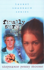 Finally Sure  -     By: Stephanie Perry Moore