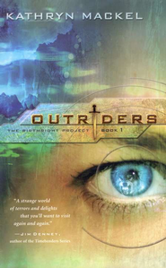 Outriders, Birthright Project Series #1   -     By: Kathryn Mackel