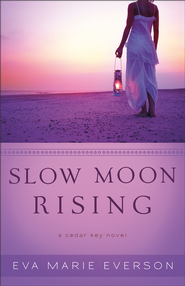 Slow Moon Rising, Cedar Key Series #3 -eBook   -     By: Eva Marie Everson