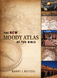 The New Moody Atlas of the Bible   -     By: Barry J. Beitzel