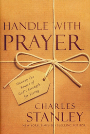 Handle With Prayer: Unwrap the Source of God's Strength for Living - Slightly Imperfect  -     By: Charles F. Stanley
