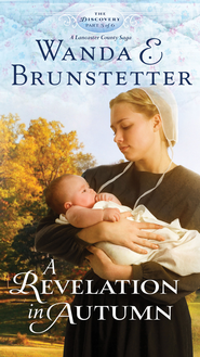 A Revelation in Autumn: Part 5 - eBook  -     By: Wanda E. Brunstetter