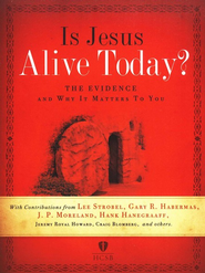 Is Jesus Alive Today? The Evidence and Why It Matters to You  -     By: Lee Strobel, Gary R. Habermas, J.P. Moreland, Hank Hanegraaff