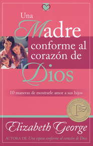 Una Madre Conforme al Corazón de Dios, Tam. Bolsillo  (A Mom After God's Own Heart, Pocket Ed.)  -     By: Elizabeth George