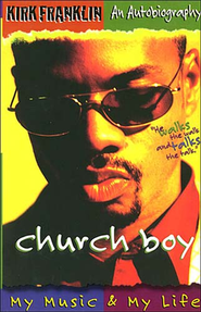 Church Boy: My Life and My Music, Paperback                        -     By: Kirk Franklin