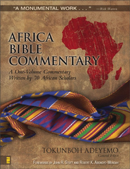 Africa Bible Commentary: A One-Volume Commentary Written by 70 African Scholars - eBook  -     Edited By: Tokunboh Adeyemo     By: Edited by Tokunboh Adeyemo