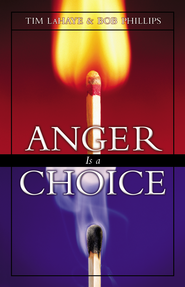 Anger Is a Choice / New edition - eBook  -     By: Tim LaHaye, Bob Phillips