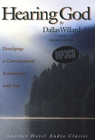 Hearing God: Developing a Conversational Relationship with God - Audiobook on MP3-CD  -     By: Dallas Willard