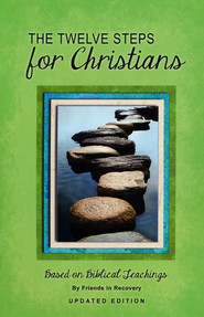 The Twelve Steps for Christians: Based on Biblical Teachings, Revised Edition  -     By: Friends in Recovery