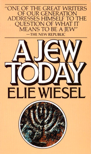 A Jew Today                             -     By: Elie Wiesel, Marion Weisel