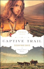 Captive Trail, Texas Trails Series #2   -              By: Susan Page Davis