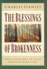The Blessings of Brokenness: Why God Allows Us to Go Through Hard Times - eBook  -     By: Charles F. Stanley