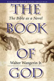 The Book of God: The Bible as a Novel - eBook  -     By: Walter Wangerin Jr.
