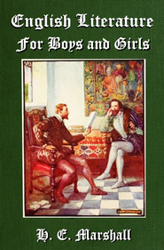 English Literature for Boys and Girls - eBook  -     By: H.E. Marshall     Illustrated By: John R. Skelton