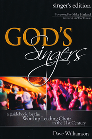 God's Singers: Singer's Edition   -     By: Dave Willimason