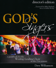 God's Singers, Director's Edition--Book and CD   -     By: Dave Williamson